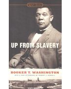 Up from Slavery - WASHINGTON, BOOKER T.