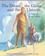 The Dwarf, the Giant and the Unicorn - A Tale of King Arthur - GIBLIN, JAMES CROSS - EWART, CLAIRE