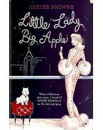 Little Lady, Big Apple - BROWNE, HESTER