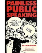 Painless Public Speaking - BOWER, SHARON