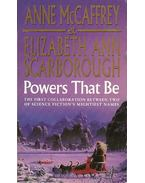 Powers That Be - MCcCAFFREY, ANNE - SCARBOROUGH, ELIZABETH ANN