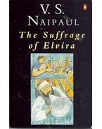 The Suffrage of Elvira - NAIPAUL, V.S.