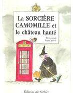 La sorciere Camomille et le chateau hanté - LARREULA, ENRIC - CAPDEVILLA, ROSER
