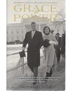 Grace and Power - The Private World of the Kennedy White House - Sally Bedell Smith