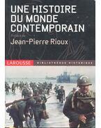 Une histoire du monde contemporain - RIOUX, JEAN - PIERRE