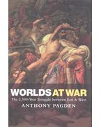 Worlds at War - The-2,500-year Struggle between East & West - PAGDEN, ANTHONY