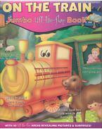 On the Train - Jumbo Lift-the-Flap Book - CUTTING, DAVID A. - CUTTING, M. CAROL