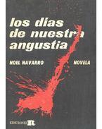 Los días de nuestra angustia - NAVARRO, NOEL