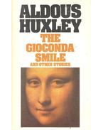 The Gioconda Smile and Other Stories - Huxley, Aldous Leonard