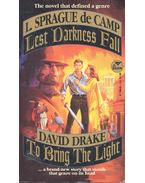 Lest Darkness Fall ; To Bring the Light - de CAMP, L. SPRAGUE; DRAKE, DAVID