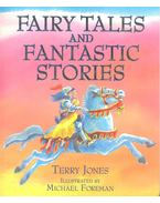 Fairy Tales and Fantastic Stories - Jones, Terry