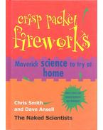 Crisp Packet Fireworks - Maverick science to try at home - SMITH, CHRIS - ANSELL, DAVE