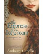 The Empress of Ice Cream - Anthony Capella