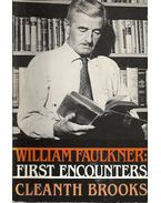 William Faulkner: First Encounters - BROOKS, CLEANTH