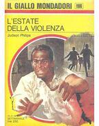 L'estate della violenza - PHILIPS, JUDSON