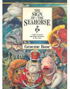 The Sign of the Seahorse - A Tale of Greed and High Adventure in Two Acts - BASE, GRAEME