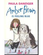 Amber Brown Is Feeling Blue - DANZIGER, PAULA