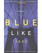 Blue Like Jazz - MILLER, DONALD