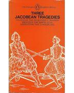 The Revenger's Tragedy - The White Devil - The Changeling - TOURNEUR/WEBSTER/MIDDLETON