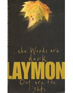 The Woods are Dark - Out are the Lights - Laymon, Richard
