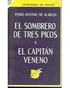 El Sombrero de tres picos y El Capitán Veneno - Alarcón, Pedro Antonio de