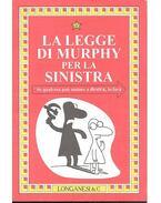 La legge di Murphy per la sinistra - SPAGNOL, LUIGI - BLOCH, ARTHUR