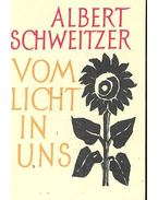 Vom licht in uns - Albert Schweitzer