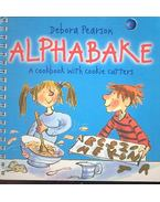 Alphabake - a cookbook with cookie cutters - PEARSON, DEBORA