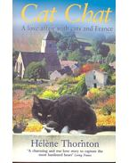 Cat Chat - A Love Affair with Cats and France - THORNTON, HELENE