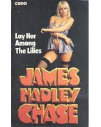 Lay Her among the Lilies - James Hadley Chase