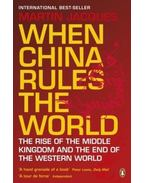 When China Rules the World - JACQUES, MARTIN