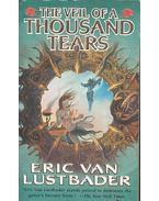 The Veil of a Thousand Tears -  ERIC VAN LUSTBADER
