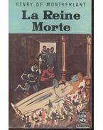La Reine Morte - Montherlant, Henry de