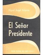 El Senor Presidente - Asturias, Miguel Ángel