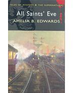 All Saints' Eve - EDWADS, B., AMELIA
