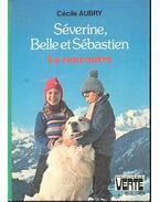 Séverine, Belle et Sébastien - Aubry, Cécile