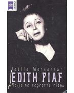 Edith Piaf - No, je ne regrett rien - MONSERRAT, JOËLLE