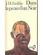 Dans la peau d'un Noir - GRIFFIN, J.H.
