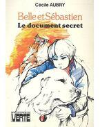 Belle et Sébastien - Le document secret - Aubry, Cécile
