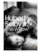 The Willow Tree - SELBY, HUBERT Jr
