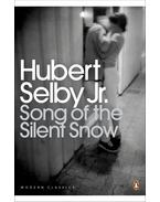 Song of the Silent Snow - SELBY, HUBERT Jr