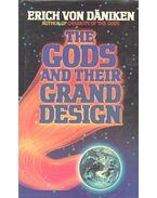 The Gods and Their Grand Design - Erich von Daniken