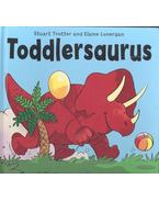 Toddlersaurus - TROTTER, STUART - LONERGAN, ELAINE