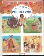 Au temps de la préhistoire - HUBLET, CHRISTOPHE,  BEAUMONT, ÉMILIE,  DIDIERJEAN, MARIE – ANNE