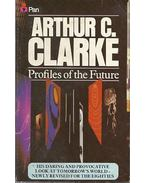 Profiles of the Future - CLARKE, ARTUR C.