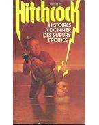 Histoires à donner des sueurs froides - Hitchcock, Alfred