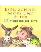 Esel, Schaf, Mops und Stier - 12 Tierische Gedichte - RÖCKENER, ANDREAS