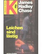 Leichen sind lästig - James Hadley Chase