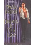 Enchanted By Your Kisses - Britton, Pamela