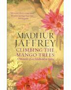 Climbing the Mango Trees - JAFFREY, MADHUR